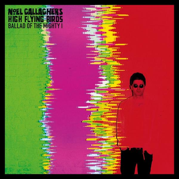 Music | Ballad Of The Mighty I by Noel Gallagher's High Flying Birds ft. Johnny Marr