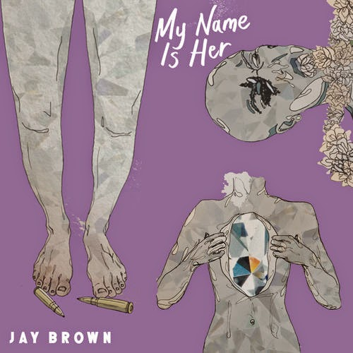 Music | My Name Is Her by Jay Brown